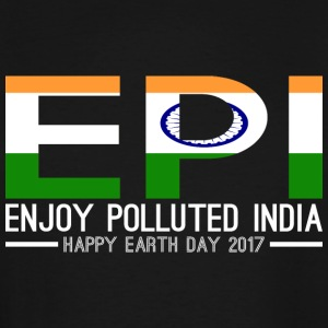 EPI Enjoy Polluted India Happy Earth Day 2017 - Men's Tall T-Shirt