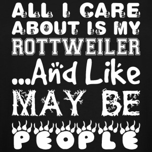 All Care About Rottweiler Like Maybe 3 People - Men's Tall T-Shirt