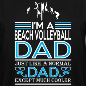 Im Beach Volleyball Dad Like Normal Except Cooler - Men's Tall T-Shirt