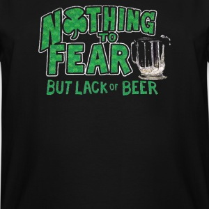 Nothing to Fear Lack of Beer - Men's Tall T-Shirt