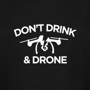 Don't Drink and Drone - Men's Tall T-Shirt