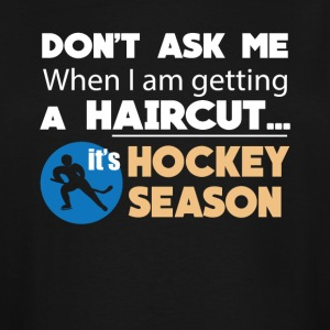 Haircut It's Hockey Season Funny Tee Shirt - Men's Tall T-Shirt