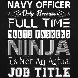 Navy Officer FullTime Multitasking Ninja Job Title - Men's Tall T-Shirt