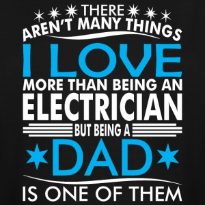 There Arent Many Things Love Being Electrician Dad - Men's Tall T-Shirt