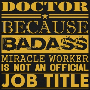 Doctor Because Miracle Worker Not Job Title - Men's Tall T-Shirt