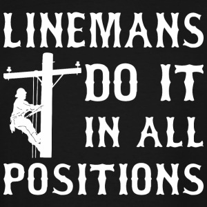 Linemans Do It In All Positions - Men's Tall T-Shirt