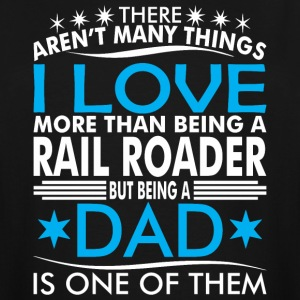 There Arent Many Things Love Being Rail Roader Dad - Men's Tall T-Shirt