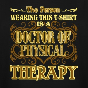 DOCTOR OF PHYSICAL THERAPIST SHIRT - Men's Tall T-Shirt