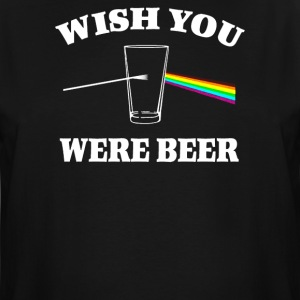 Wish You The Beer - Men's Tall T-Shirt