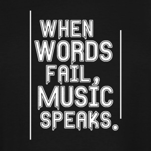 Worlds fail - Music speaks - Men's Tall T-Shirt