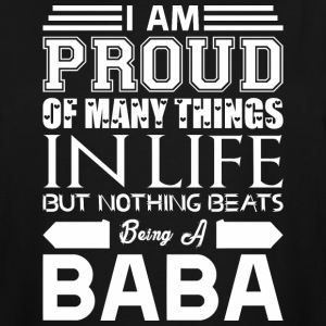 Im Proud Many Things Nothings Beats Being Baba - Men's Tall T-Shirt