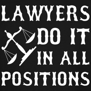 Lawyers Do It In All Positions - Men's Tall T-Shirt