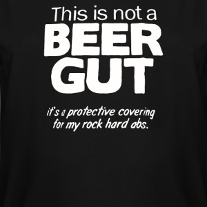 This Is Not A Beer Gut - Men's Tall T-Shirt