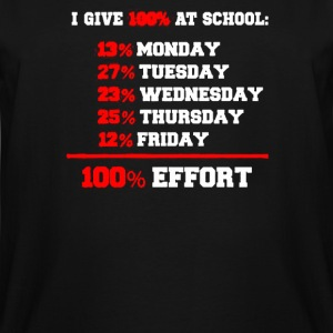 I Give 100% Effort At School - Men's Tall T-Shirt