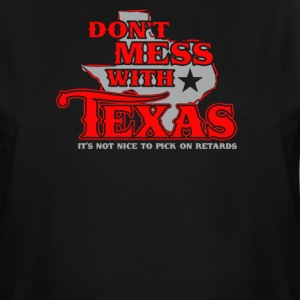 Don't mess with texas - Men's Tall T-Shirt