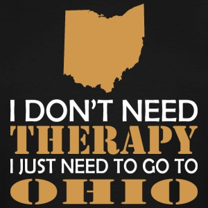 I Dont Need Therapy I Just Want To Go Ohio - Men's Tall T-Shirt