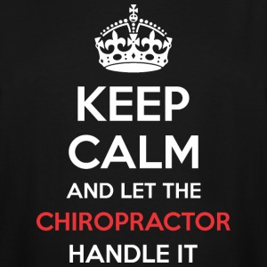 Keep Calm And Let Chiropractor Handle It - Men's Tall T-Shirt