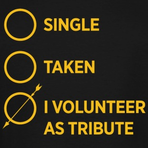 Relationship Status: I Volunteer as Tribute - Men's Tall T-Shirt