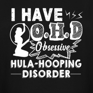 Obsessive Hula Hooping Disorder Shirt - Men's Tall T-Shirt