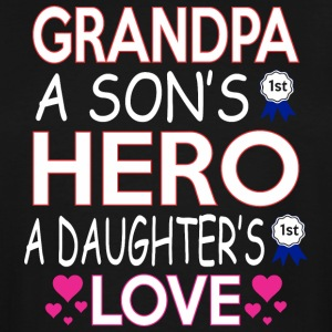 Grandpa A Sons 1st Hero A Daughters First Love - Men's Tall T-Shirt