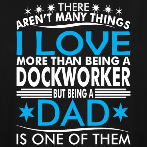 There Arent Many Things Love Being Dockworker Dad - Men's Tall T-Shirt