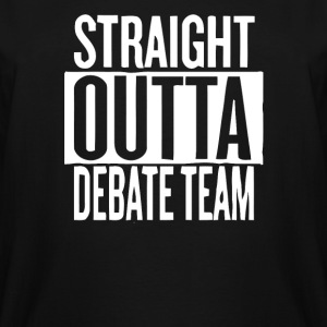 Straight Outta Debate Team - Men's Tall T-Shirt