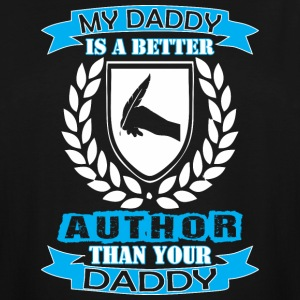 My Daddy Better Author Than Your Daddy - Men's Tall T-Shirt