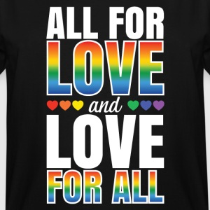 All For Love and Love For All - Men's Tall T-Shirt