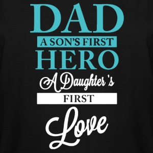 DAD SON'S HERO DAUGHTER'S FIRST LOVE SHIRT - Men's Tall T-Shirt