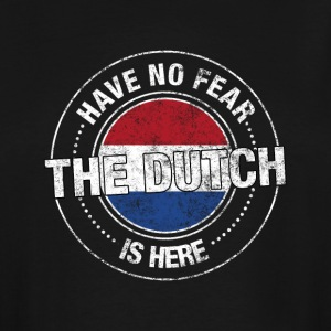 Have No Fear The Dutch Is Here - Men's Tall T-Shirt