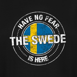 Have No Fear The Swede Is Here - Men's Tall T-Shirt
