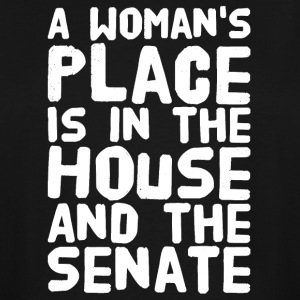 A woman's place is in the house and the senate - Men's Tall T-Shirt