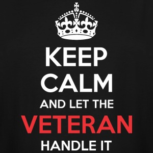 Keep Calm And Let Veteran Handle It - Men's Tall T-Shirt