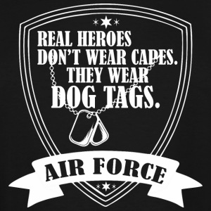 Real Heroes Dont Wear Cap Wear Dog Tags Air Force - Men's Tall T-Shirt