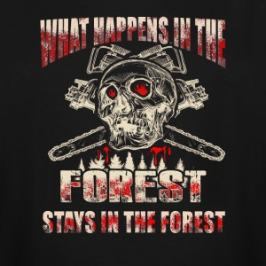 What happens in the Logger T-Shirts - Men's Tall T-Shirt