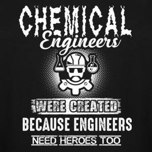 Chemical Engineer Because Engineers Need Heroes - Men's Tall T-Shirt