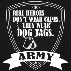 Real Heroes Dont Wear Cap Wear Dog Tags Army - Men's Tall T-Shirt