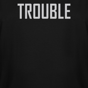 Toddler Trouble - Men's Tall T-Shirt