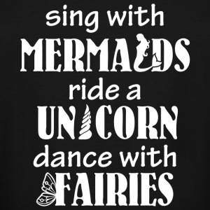 Fairy tail - Sing with Mermaids Ride a Unicorn - Men's Tall T-Shirt