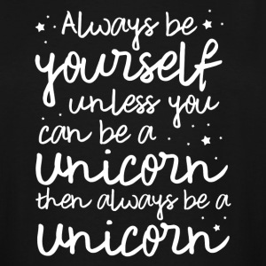 always be a Unicorn - Men's Tall T-Shirt