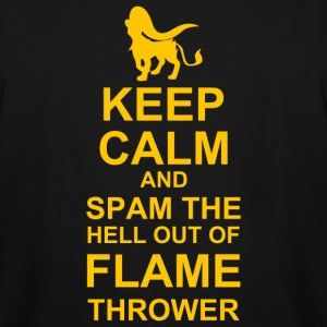 Keep Calm and Spam Flame Thrower - Men's Tall T-Shirt