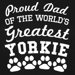 Proud Dad Of The World's Greatest Yorkie - Men's Tall T-Shirt