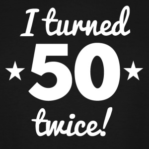 I Turned 50 Twice 100th Birthday - Men's Tall T-Shirt