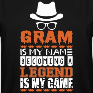 Gram Is My Name Becoming A Legend Is My Game - Men's Tall T-Shirt