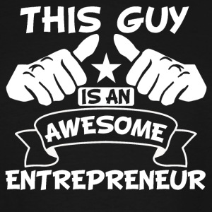 This Guy Is An Awesome Entrepreneur - Men's Tall T-Shirt