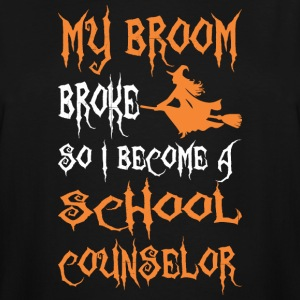 My Broom Broke So I Become A School Counselor - Men's Tall T-Shirt