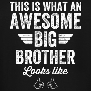 Big brother - This is what an awesome big brothe - Men's Tall T-Shirt