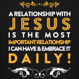 JESUS - A RELATIONSHIP WITH JESUS IS THE MOST IM - Men's Tall T-Shirt