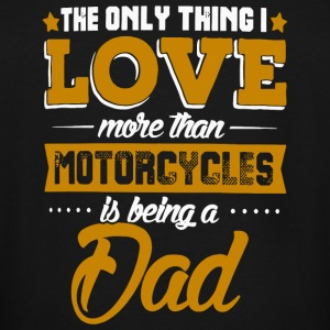 Dad - The only thing i love more than motorcyles - Men's Tall T-Shirt
