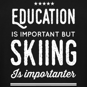 Skiing - Education Is Important But Skiing Is Im - Men's Tall T-Shirt